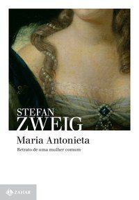 MARIA ANTONIETA - ZWEIG, STEFAN