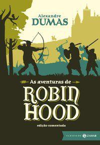 AS AVENTURAS DE ROBIN HOOD: EDIÇÃO COMENTADA (CLÁSSICOS ZAHAR) - DUMAS, ALEXANDRE