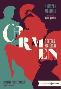 CARMEN E OUTRAS HISTÓRIAS: EDIÇÃO COMENTADA (CLÁSSICAS ZAHAR) - MÉRIMÉE, PROSPER