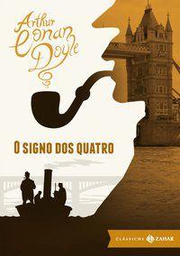O SIGNO DOS QUATRO: EDIÇÃO BOLSO DE LUXO (CLÁSSICOS ZAHAR) - DOYLE, ARTHUR CONAN