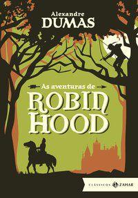 AS AVENTURAS DE ROBIN HOOD: EDIÇÃO BOLSO DE LUXO (CLÁSSICOS ZAHAR) - DUMAS, ALEXANDRE