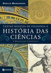 TEXTOS BÁSICOS DE FILOSOFIA E HISTÓRIA DAS CIÊNCIAS - MARCONDES, DANILO