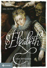 ELIZABETH I - HILTON, LISA