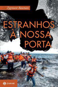 ESTRANHOS À NOSSA PORTA - BAUMAN, ZYGMUNT
