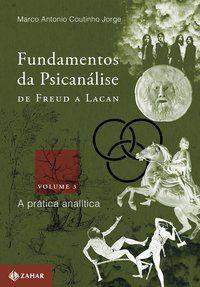 FUNDAMENTOS DA PSICANÁLISE DE FREUD A LACAN - VOL. 3 - VOL. 3 - COUTINHO JORGE, MARCO ANTONIO