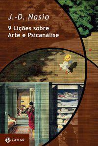 9 LIÇÕES SOBRE ARTE E PSICANÁLISE - NASIO, J.-D.