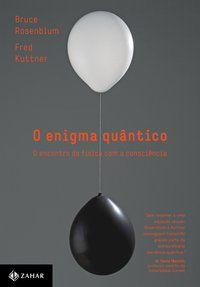 O ENIGMA QUÂNTICO - KUTTNER, FRED