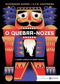 O QUEBRA-NOZES: EDIÇÃO BOLSO DE LUXO (CLÁSSICOS ZAHAR) - DUMAS, ALEXANDRE