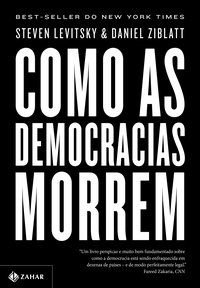 COMO AS DEMOCRACIAS MORREM - LEVITSKY, STEVEN