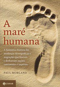 A MARÉ HUMANA - MORLAND, PAUL