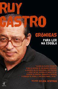 CRÔNICAS PARA LER NA ESCOLA - RUY CASTRO - CASTRO, RUY
