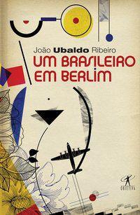 UM BRASILEIRO EM BERLIM - RIBEIRO, JOÃO UBALDO