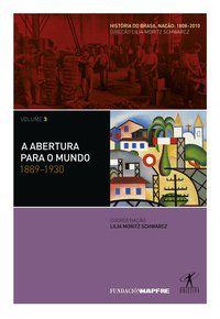 A ABERTURA PARA O MUNDO: 1889-1930 - VÁRIOS AUTORES