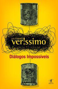 DIÁLOGOS IMPOSSÍVEIS - VERISSIMO, LUIS FERNANDO