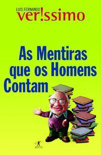 AS MENTIRAS QUE OS HOMENS CONTAM - VERISSIMO, LUIS FERNANDO