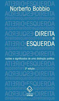 DIREITA E ESQUERDA - 3ª EDIÇÃO - BOBBIO, NORBERTO