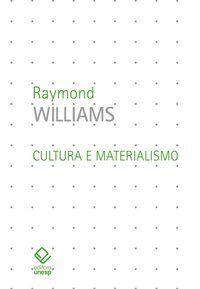 CULTURA E MATERIALISMO - WILLIAMS, RAYMOND