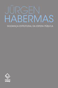 MUDANÇA ESTRUTURAL DA ESFERA PÚBLICA - HABERMAS, JURGEN