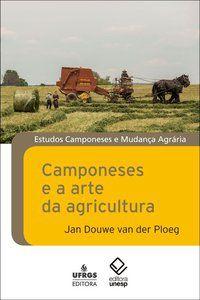 CAMPONESES E A ARTE DA AGRICULTURA - PLOEG, JAN DOUWE VAN DER