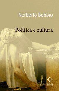 POLÍTICA E CULTURA - BOBBIO, NORBERTO