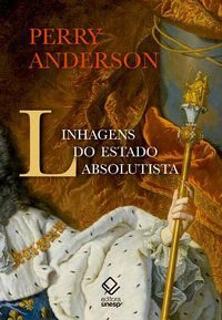 LINHAGENS DO ESTADO ABSOLUTISTA - ANDERSON, PERRY