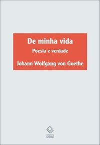 DE MINHA VIDA - GOETHE, JOHANN WOLFGANG VON
