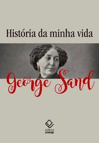 HISTÓRIA DA MINHA VIDA - SAND, GEORGE