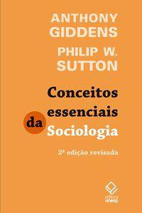 CONCEITOS ESSENCIAIS DA SOCIOLOGIA - 2ª EDIÇAO - GIDDENS, ANTHONY
