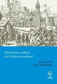 DICIONÁRIO ANALÍTICO DO OCIDENTE MEDIEVAL - VOLUMES 1 E 2 - LE GOFF, JACQUES