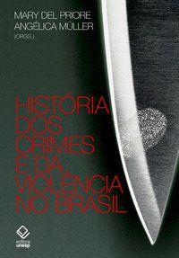 HISTÓRIA DOS CRIMES E DA VIOLÊNCIA NO BRASIL -
