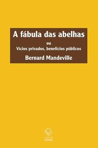 A FÁBULA DAS ABELHAS - MANDEVILLE, BERNARD