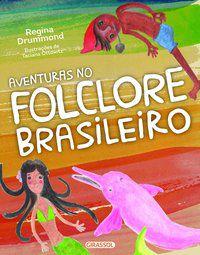 AVENTURAS NO FOLCLORE BRASILEIRO - DRUMMOND, REGINA