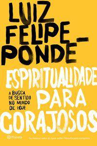 ESPIRITUALIDADE PARA CORAJOSOS - PONDE, LUIZ FELIPE