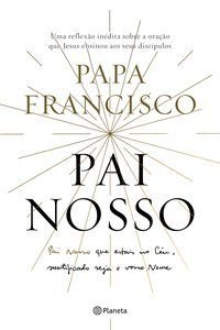 PAI NOSSO - PAPA FRANCISCO