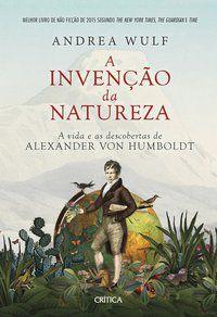 A INVENÇÃO DA NATUREZA - WULF, ANDREA