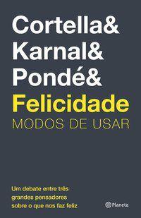 FELICIDADE - CORTELLA, MARIO SERGIO