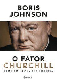 O FATOR CHURCHILL - JOHNSON, BORIS