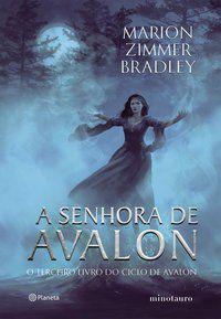 A SENHORA DE AVALON - ZIMMER BRADLEY, MARION
