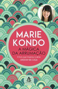 A MÁGICA DA ARRUMAÇÃO - KONDO, MARIE