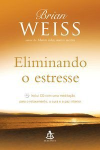 ELIMINANDO O ESTRESSE - WEISS, BRIAN