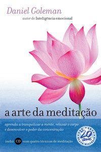 A ARTE DA MEDITAÇÃO - GOLEMAN, DANIEL