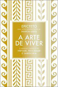 A ARTE DE VIVER - EPICTETO