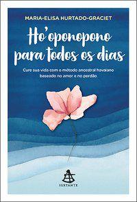 HO OPONOPONO PARA TODOS OS DIAS - HURTADO-GRACIET, MARIA-ELISA