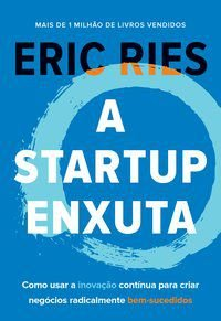 A STARTUP ENXUTA - RIES, ERIC