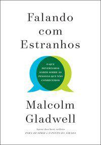 FALANDO COM ESTRANHOS - GLADWELL, MALCOLM