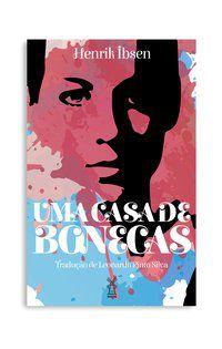 UMA CASA DE BONECAS - IBSEN, HENRIK