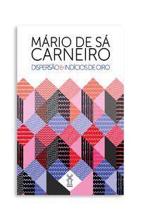 DISPERSÃO & INDÍCIOS DE OIRO - SÁ-CARNEIRO, MÁRIO DE