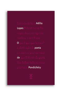O POETA DE PONDICHÉRY - LOPES, ADÍLIA