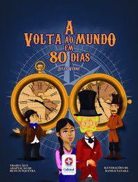 A VOLTA AO MUNDO EM 80 DIAS - VERNE, JULES