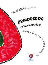 BRINQUEDOS MIÚDOS E GRAÚDOS - MARIA, SELMA